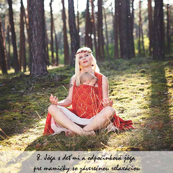 8. Jóga s deťmi a odpočinková jóga pre mamičky so záverečnou relaxáciou